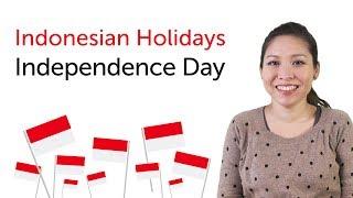 Download Video Indonesian Holidays - Independence Day - Hari Kemerdekaan Republik Indonesia MP3 3GP MP4