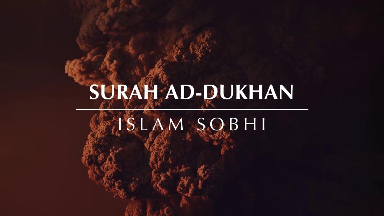Surah Ad-Dukhan - Islam Sobhi