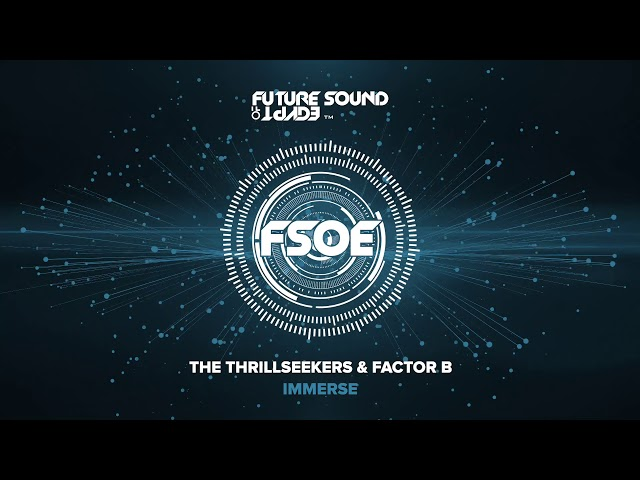 The Thrillseekers & Factor B - Immerse