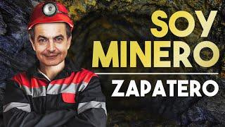 SOY MINERO   ZAPATERO y su MINA DE ORO en Venezuela   ANTONIO MOLINA (Parodia)   Socialismo   ZP