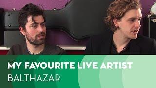 Balthazar: My Favourite Live Artist (interviews)