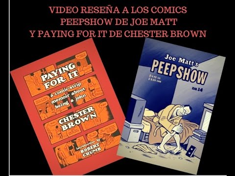 Peepshow de Joe Matt y Paying for it de Chester Brown: Libros & otras interferencias #38