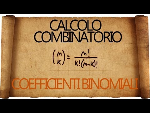 Calcolo Combinatorio: i temuti coefficienti Binomiali - spiegazione con esempi ;)