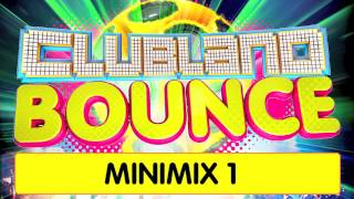 Clubland Bounce - Minimix 1 (4CD Album Out August 18th)
