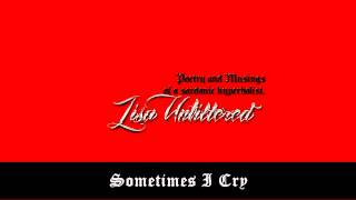 Sometimes I Cry - Lisa Unfiltered