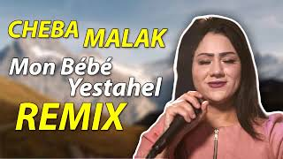 CHEBA MALAK - Mon Bébé Yestahel   REMIX By DJ Gerrari   الشابة ملاك