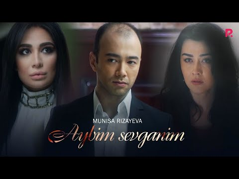 Munisa Rizayeva - Aybim sevganim (Official Music Video) 2018