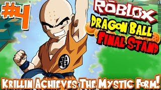 KRILLIN ACHIEVES THE MYSTIC FORM! | Roblox: Dragon Ball Final Stand (Human) - Episode 4