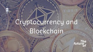 The Future Of: Cryptocurrency and Blockchain