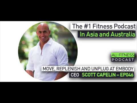 Ali Fitness Podcast EP046 - EMBODY CEO SCOTT CAPELIN