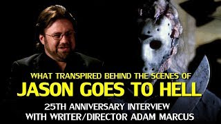 Friday the 13th: Jason goes to Hell 25th Anniversary Interview with Writer and Director Adam Marcus
