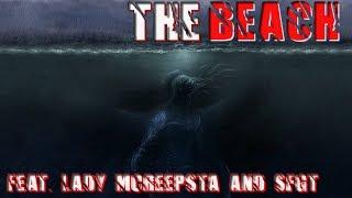 The Beach | Feat. Lady MCreepsta & SFGT | A Reddit NoSleep Horror Story