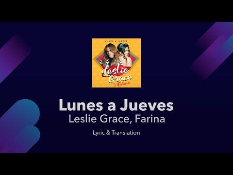 Leslie Grace, Farina - Lunes A Jueves Lyrics English Translation & Meaning