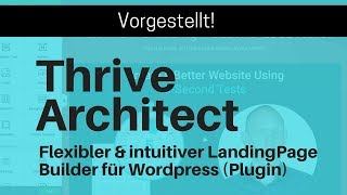 Thrive Architect - Wordpress LandingPage Plugin - Einblick & Review - DEUTSCH