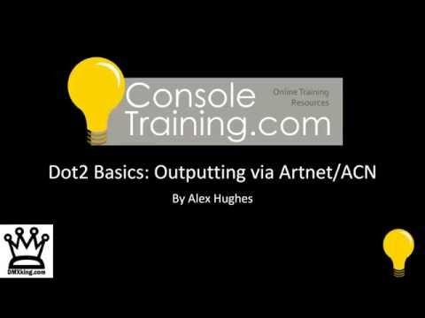 Dot 2 Basics: Outputting your free universe via sACN/Artnet