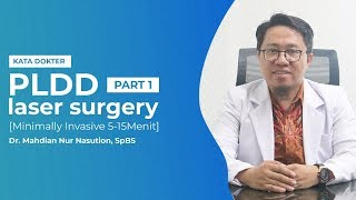 PLDD Laser Surgery [Minimally Invasive 5-15Menit]