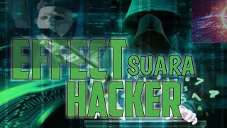 Effect Suara Hacker | tutorial mengubah suara jadi seperti hacker| hacker's voice tutorial video.