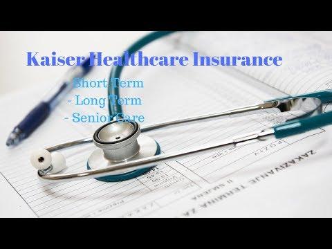 Kaiser Healthcare Insurance (Short Term, Long Term and Senior Care)