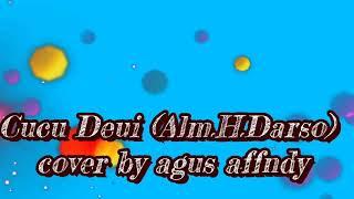 Download Lagu Cucu Deui (alm.H.darso) cover by agus affendy mp3