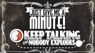 Keep Talking And Nobody Explodes - Just Give Me A Minute - Super Pawsitive