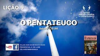 Lição 9 - O Pentateuco