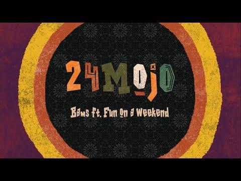 Bams - 24 Mojo Ft. Fun On A Weekend (Lyric Video)