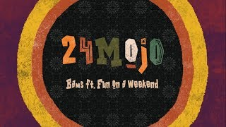 Bams - 24 Mojo (feat. Fun On A Weekend)