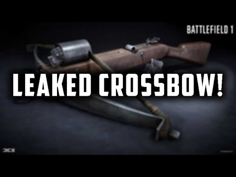 LEAKED DLC CROSSBOW - Battlefield 1 New Content Coming Soon