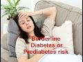 What is borderline diabetes or pre-diabetes?