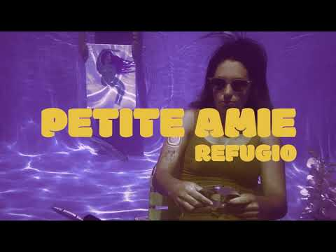 Petite Amie - Refugio