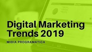 Digital Marketing Trends 2019: Mídia Programática (Vídeo 6 de 9)