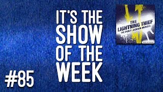 The Lightning Thief: The Percy Jackson Musical — Show of the Week #85