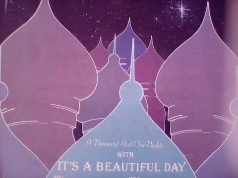 It's A Beautiful Day =  A Thousand And One Nights - 1972/74 - ( Full Album)