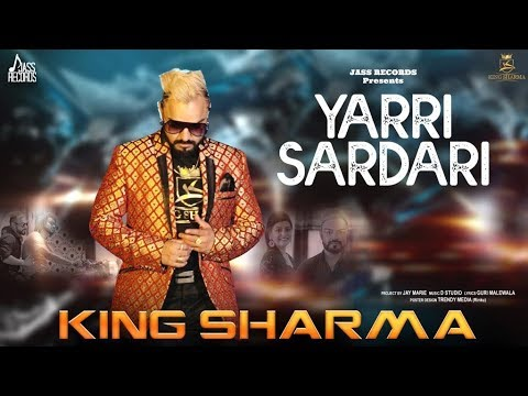 Yarri Sardari | ( Full Video) | King Sharma | New Punjabi Songs 2019 | Latest Punjabi Songs 2019