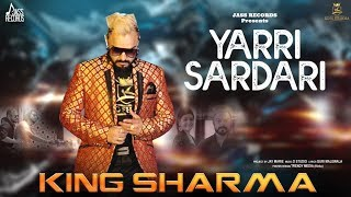 Yarri Sardari | ( Full ) | King Sharma | New Punjabi Songs 2019 | Latest Punjabi Songs 2019