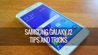 Samsung Galaxy J2 Tips and Tricks