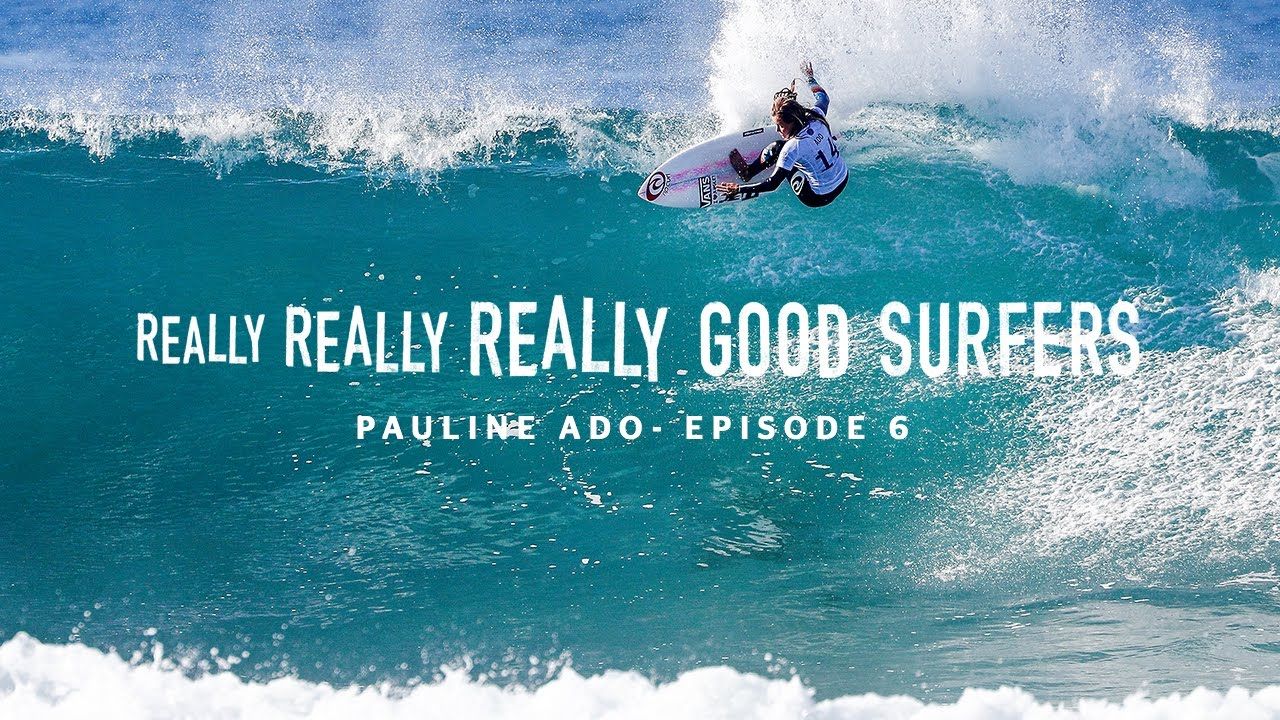 Really, Really, Really Good Surfers | Ep. 6 - Pauline Ado | Rip Curl