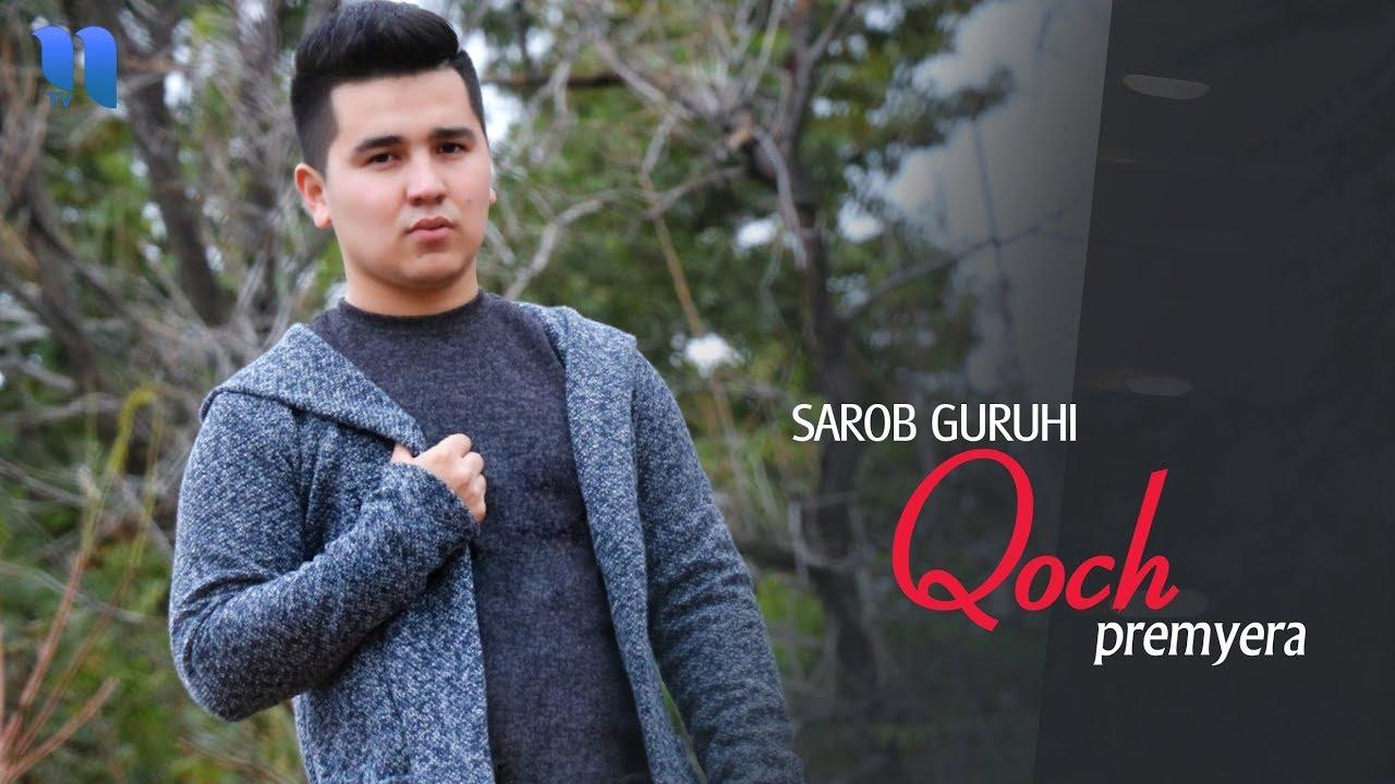 Sarob guruhi - Qoch   Сароб гуруҳи - Қоч (music version)