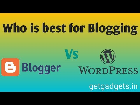 Wordpress vs Blogger - Which is best for Blogging in 2019