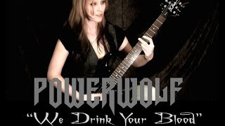 Powerwolf We Drink Your Blood Guitar Cover By Iss HD