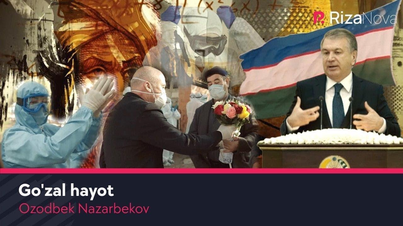 Ozodbek Nazarbekov - Go'zal hayot