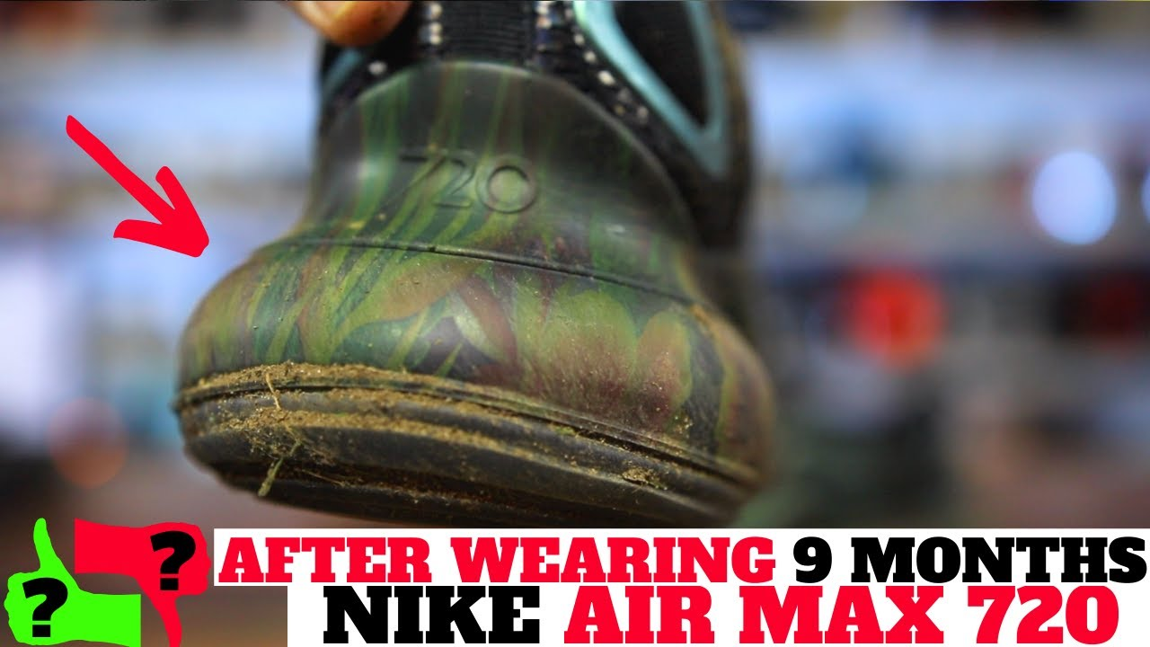 9 MONTHS AFTER WEARING NIKE AIR MAX 720: PROS & CONS