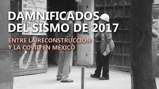 Damnificados del sismo de 2017 en México: entre la reconstrución y la COVID-19