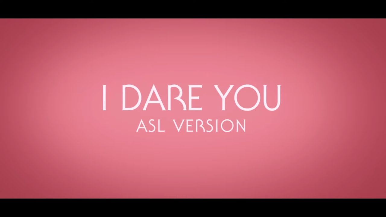 "Kelly Clarkson (in collaboration with Deaf West Theatre) ""I Dare You"" ASL Version"