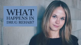 What happens in rehab?