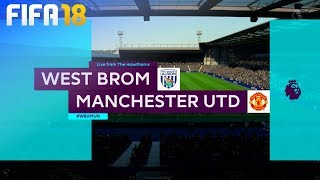 FIFA 18 - West Bromwich Albion vs. Manchester United @ The Hawthorns