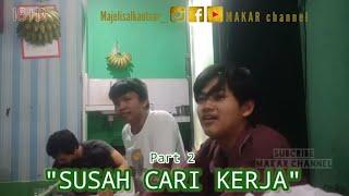 Download SUSAH CARI KERJA | part 2 ditipu tukang daon