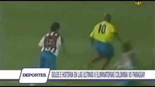 Goles e historia en las ultimas 6 eliminatorias Colombia Vs Paraguay