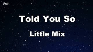 Told You So - Little Mix Karaoke 【No Guide Melody】 Instrumental
