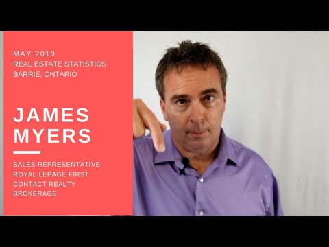 Real Estate Market Update For May 2019 In Barrie Ontario. James Myers Royal LePage First Contact
